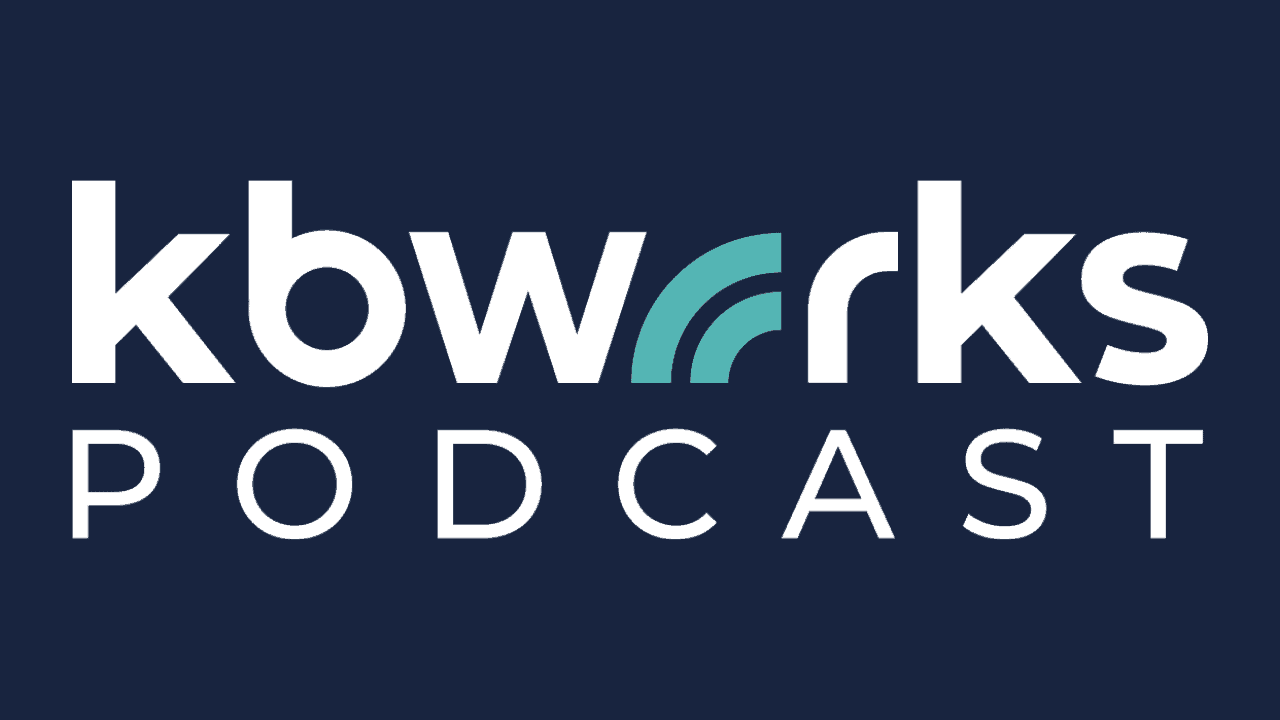 KbWorks podcast